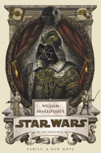William Shakespeare's Star Wars, by Ian Doescher