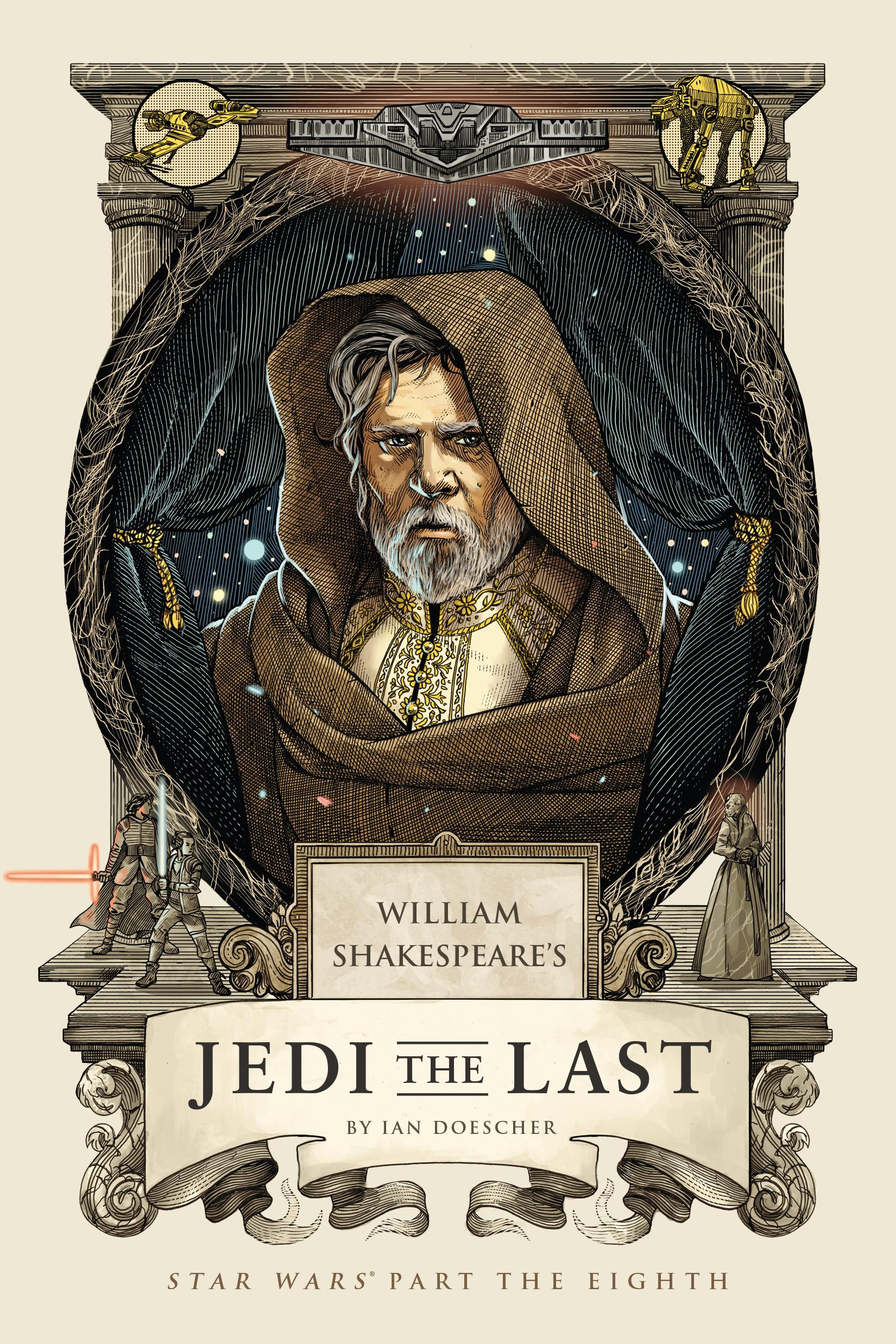 William Shakespeare's Jedi the Last, by Ian Doescher